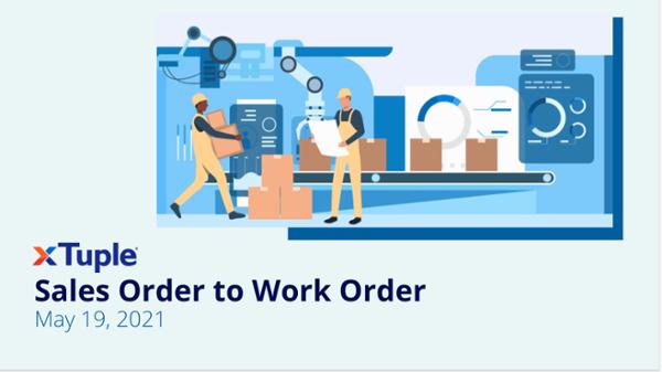 Sales order to work order screen