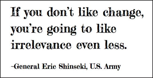 eric-shinseki-if-you-dont-like-change
